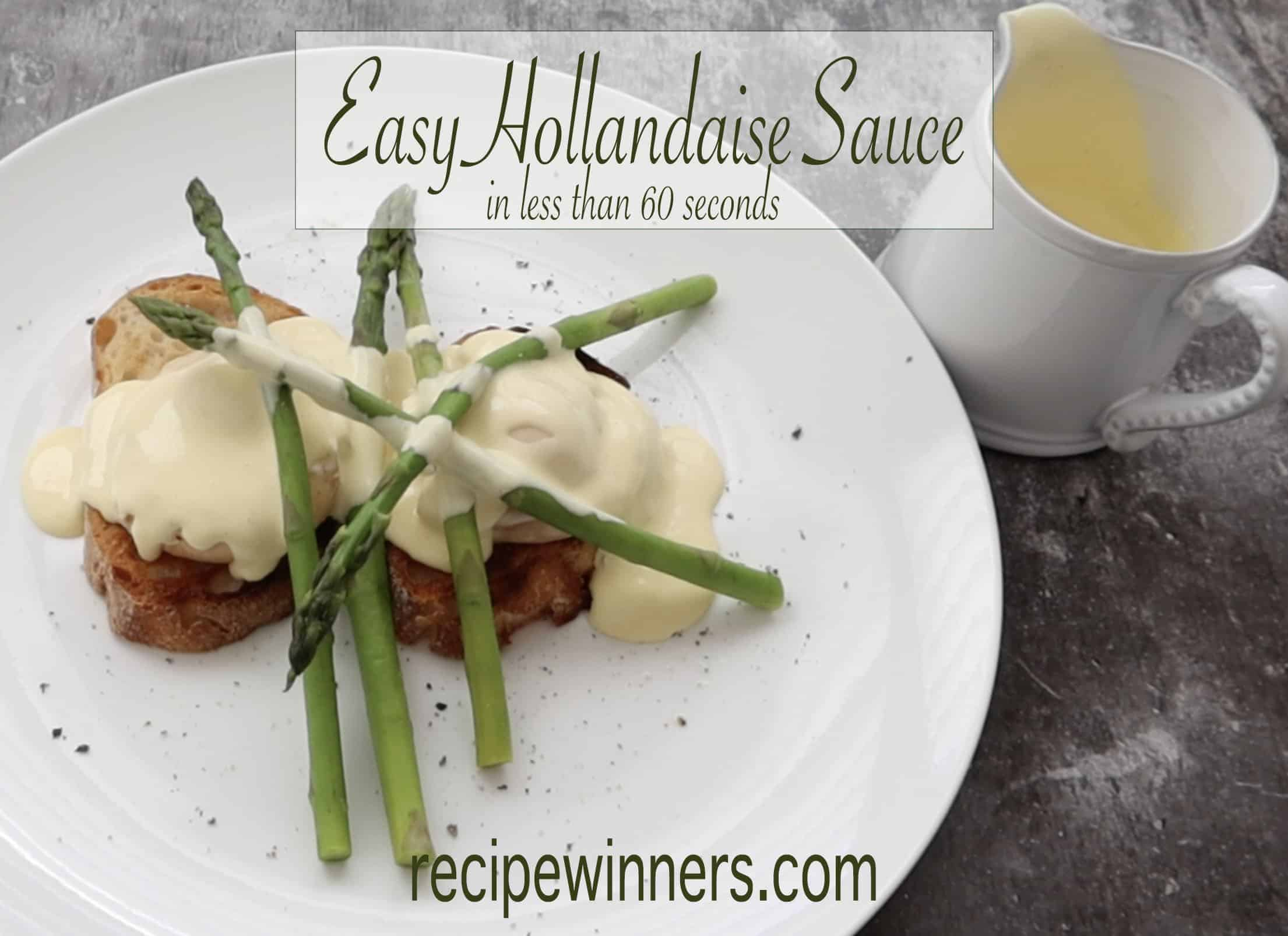 Easy Hollandaise Sauce - in less than 60 seconds!